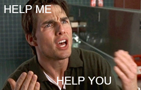 "Tom Cruise saying ""Help Me Help You"""
